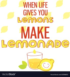 when-life-gives-you-lemons-make-lemonade-vector-10596853